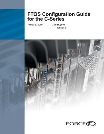 FTOS Configuration Guide for the C-Series - Force10 Networks