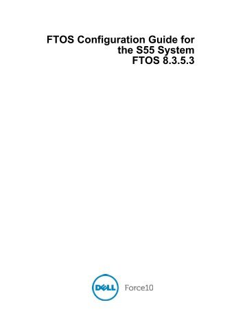 S55 Configuration Guide FTOS 8.3.5.3 - Force10 Networks