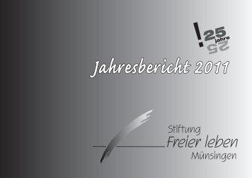 Jahresbericht 2011 - Stiftung freier Leben