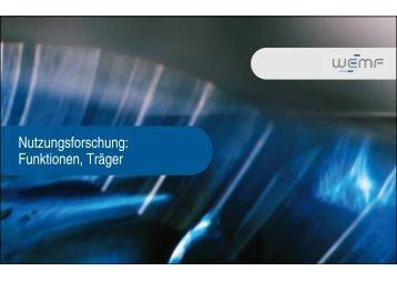 Nutzungsforschung: Funktionen, Träger - WEMF AG für ...