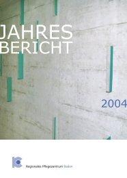 Jahresbericht 2004 - Regionales Pflegezentrum Baden