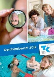 Geschäftsbericht 2012 - Techniker Krankenkasse