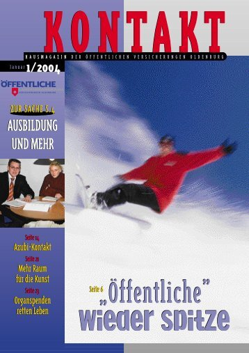 Kontakt 1/04 - Öffentliche Versicherungen Oldenburg