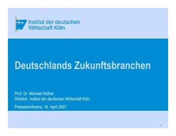 Prof. Dr. Michael Hüther, Direktor, Institut der deutschen ... - VfA