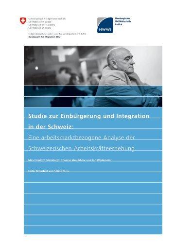 Studie zur Einbürgerung und Integration in der Schweiz - HWWI