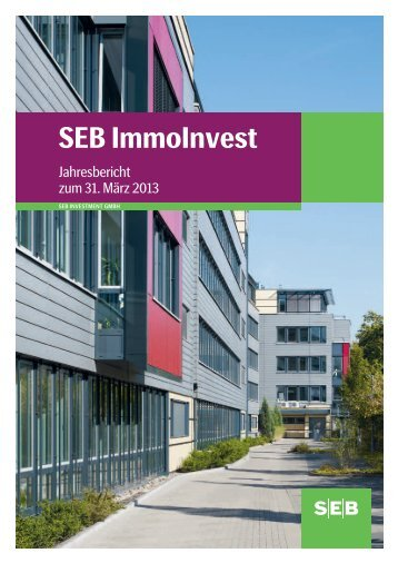 Jahresbericht 31.03.2013 - SEB ImmoInvest