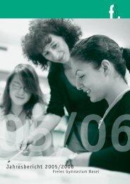 Jahresbericht 2005/2006 (3,41 MB) - Freies Gymnasium Basel