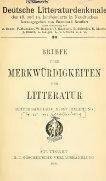 Briefe über Merkwürdigkeiten der Litteratur. [Hrsg. A. von Weilen] - Seite 5