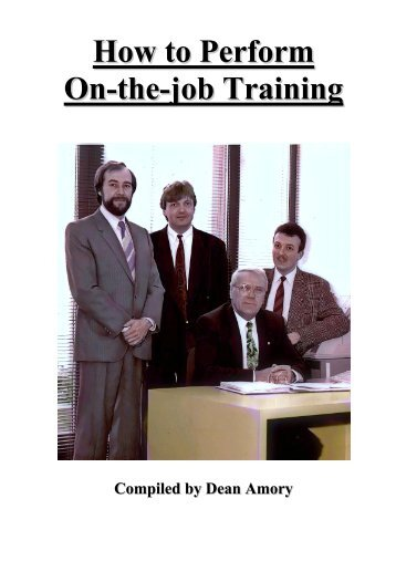 How to Perform On-the-job Training - Dean Amory