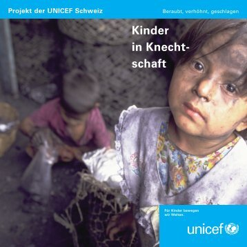 Kinder in Knecht- schaft - Unicef