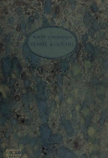 Hebbel und Goethe; Studien zur Geschichte des deutschen ...