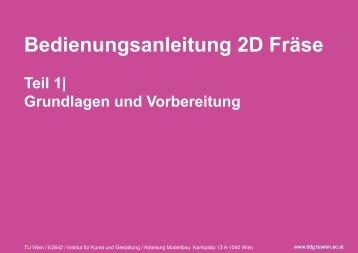Bedienungsanleitung 2D Fräse Teil 1 - TU Wien