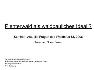 Plenterwald als waldbauliches Ideal ?