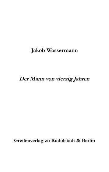 Jakob Wassermann Der Mann von vierzig Jahren Greifenverlag zu ...