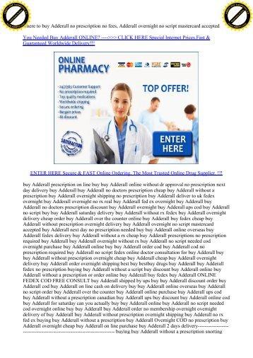where to buy Adderall no prescription no fees, Adderall overnight no script mastercard accepted