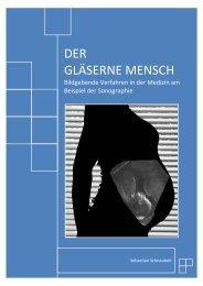 Der gläserne Mensch. Bildgebende Verfahren in der Medizin am ...