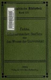Fichte, Schleiermacher, Steffens über das Wesen der Universität. Mit ...