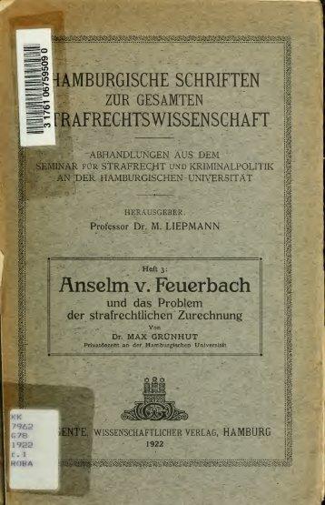 Anselm v. Feuerbach und das Problem der strafrechtlichen ...
