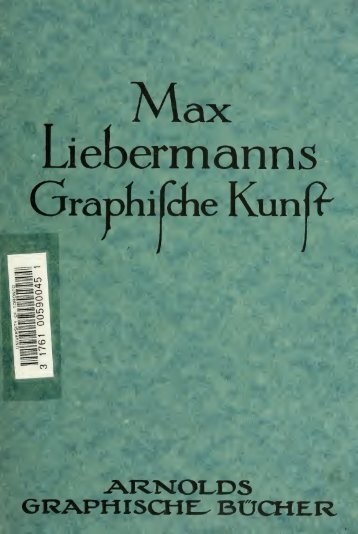 Max Liebermanns graphische Kunst - University of Toronto Libraries