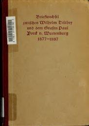 Briefwechsel zwischen Wilhelm Dilthey und dem Grafen Paul Yorck ...
