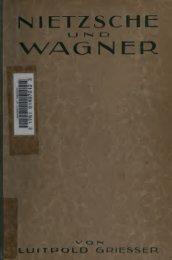 Nietzsche und Wagner; neue Beiträge zur Geschichte und ...