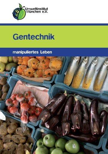 Gentechnik - Umweltinstitut München e.V.