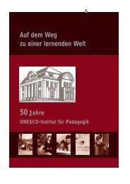 50 Jahre UNESCO Institut für Pädagogik: auf ... - unesdoc - Unesco