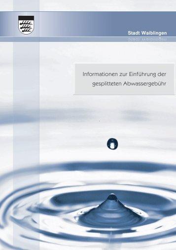 Broschuere-Info-Abwassergebuehr.pdf - Stadt Waiblingen