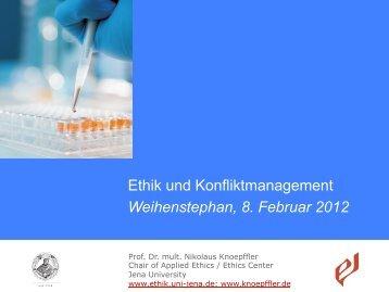 Ethik und Konfliktmanagement Weihenstephan, 8. Februar 2012