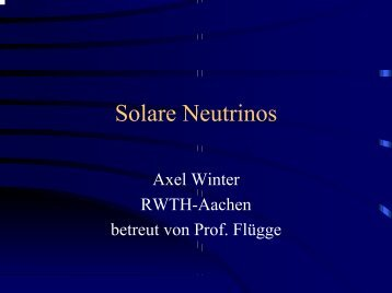 Solare Neutrinos - Server der Fachgruppe Physik der RWTH Aachen