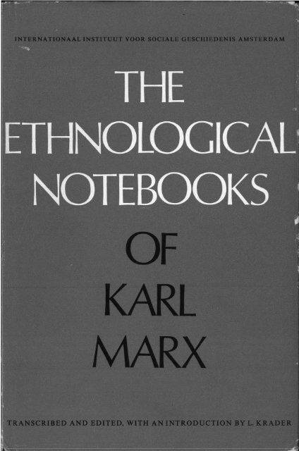 The Ethnographical Notebooks Of Karl Marx Marxists