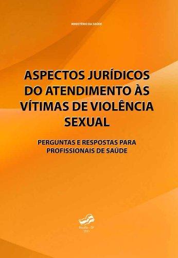 Aspectos jurídicos do atendimento às vítimas de violência sexual