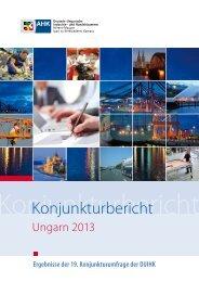Konjunkturbericht Ungarn 2013 - Deutsch-Ungarische Industrie- und ...