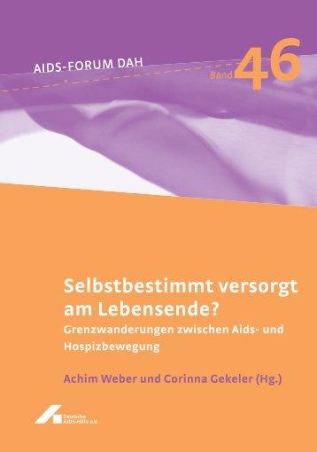 Selbstbestimmt versorgt am Lebensende? Band 46 - Deutsche AIDS ...