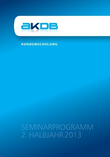SEMINARPROGRAMM 2. HALBJAHR 2013 - AKDB
