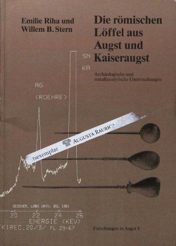 Die römischen Löffel aus Augst und Kaiseraugst - Augusta Raurica