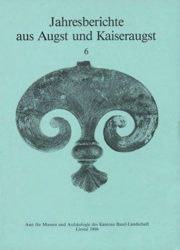 Jahresberichte aus Augst und Kaiseraugst - Augusta Raurica