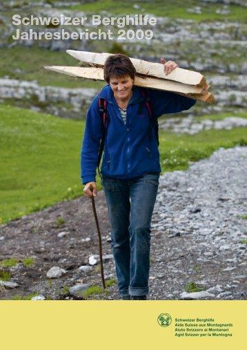 Jahresbericht mit Jahresrechnung 2009 - Schweizer Berghilfe