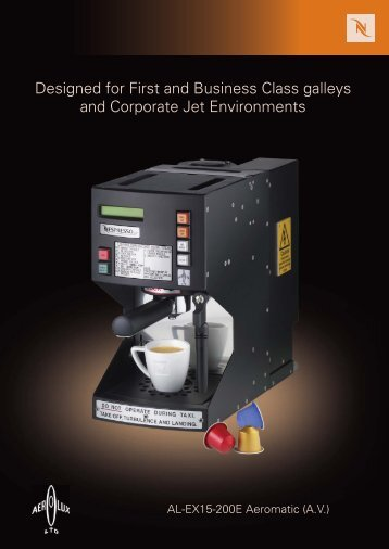 Designed for First and Business Class galleys and ... - Nespresso