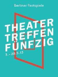Magazin Theatertreffen 2013 - Berliner Festspiele