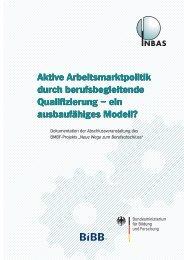 Aktive Arbeitsmarktpolitik - NEUE WEGE ZUM BERUFSABSCHLUSS