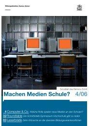 Machen Medien Schule? 4/06 - Bildungsdirektion - Kanton Zürich