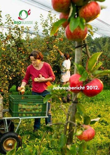 Jahresbericht 2012. - Bio Suisse
