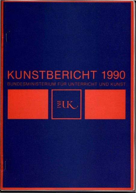 Kunstbericht 1990 - Bundesministerium für Unterricht, Kunst und Kultur