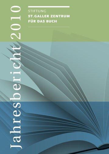 Jahresbericht 2010 (PDF) - Stiftung St. Galler