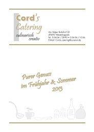 im Frühjahr & Sommer Purer Genuss 2013 Purer ... - Cord's Catering