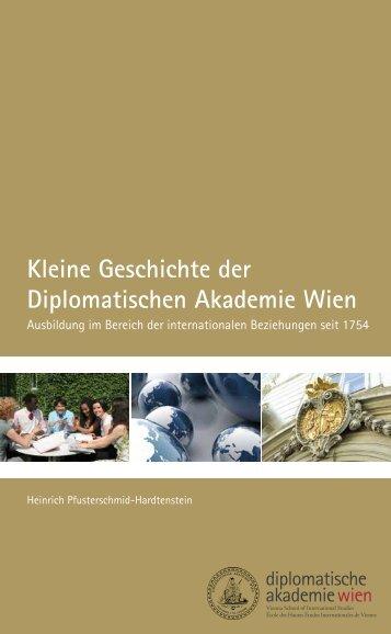 Kleine Geschichte der Diplomatischen Akademie Wien - Diplomatic ...