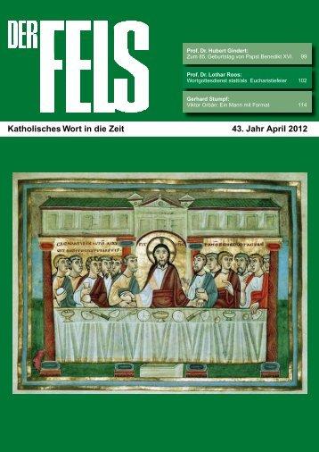Katholisches Wort in die Zeit 43. Jahr April 2012 - Der Fels