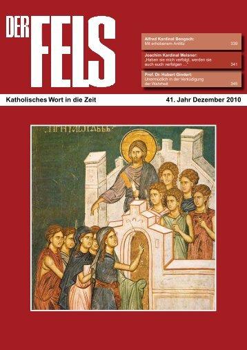 Katholisches Wort in die Zeit 41. Jahr Dezember 2010 - Der Fels