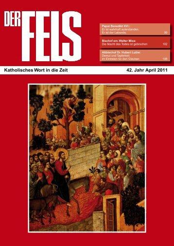 Katholisches Wort in die Zeit 42. Jahr April 2011 - Der Fels